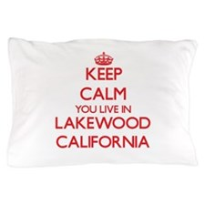 Keep calm you live in Lakewood Califor Pillow Case