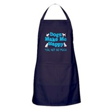 Dogs Make Me Happy - You Not So Much Apron (dark)