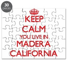 Keep calm you live in Madera California Puzzle