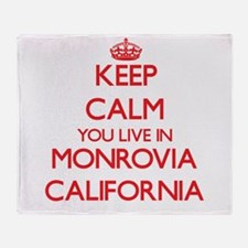 Keep calm you live in Monrovia Calif Throw Blanket