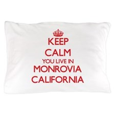 Keep calm you live in Monrovia Califor Pillow Case
