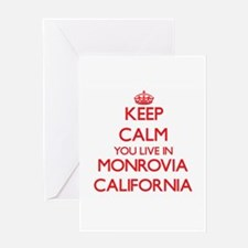 Keep calm you live in Monrovia Cali Greeting Cards