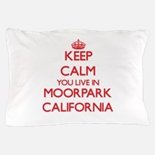 Keep calm you live in Moorpark Califor Pillow Case