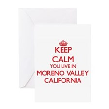 Keep calm you live in Moreno Valley Greeting Cards
