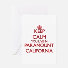 Keep calm you live in Paramount Cal Greeting Cards