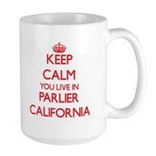 Keep calm you live in Parlier California Mugs