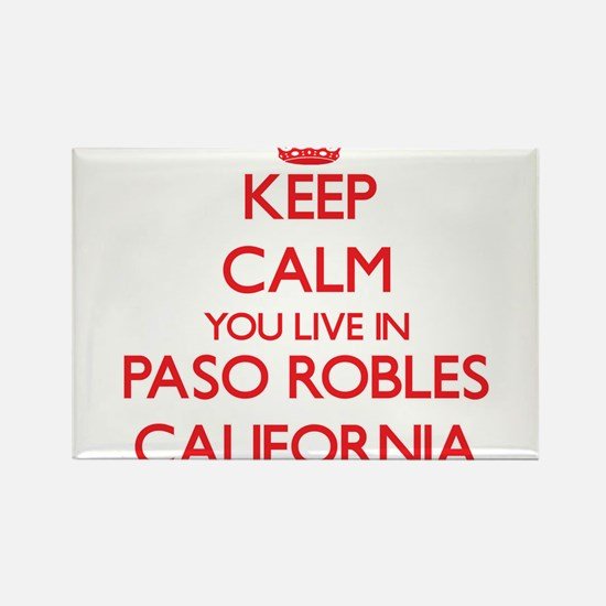 Keep calm you live in Paso Robles Californ Magnets