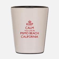 Keep calm you live in Pismo Beach Calif Shot Glass