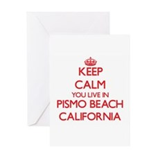 Keep calm you live in Pismo Beach C Greeting Cards