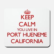 Keep calm you live in Port Hueneme Calif Mousepad
