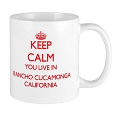 Keep calm you live in Rancho Cucamonga Califo Mugs