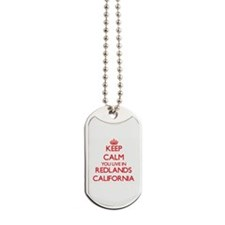 Keep calm you live in Redlands California Dog Tags