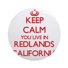 Keep calm you live in Redlands Ca Ornament (Round)