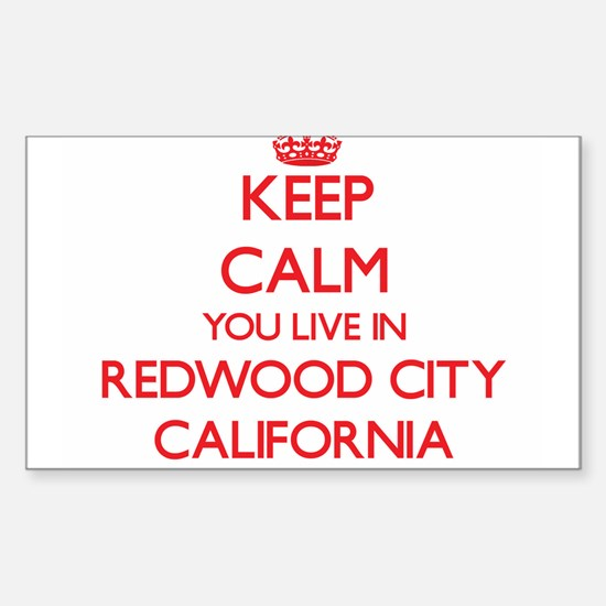 Keep calm you live in Redwood City Califor Decal