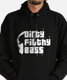 Dirty Filthy Bass Hoodie