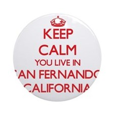 Keep calm you live in San Fernand Ornament (Round)