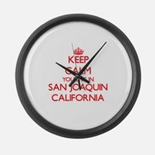 Keep calm you live in San Joaquin Large Wall Clock