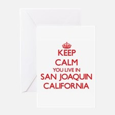Keep calm you live in San Joaquin C Greeting Cards