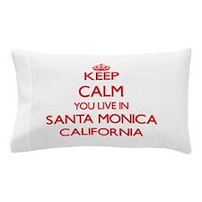 Keep calm you live in Santa Monica Cal Pillow Case