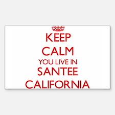 Keep calm you live in Santee California Decal