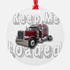 Keep Me Loaded Ornament