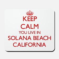 Keep calm you live in Solana Beach Calif Mousepad