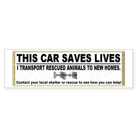 """This car saves lives"" Sticker (Bumper)"