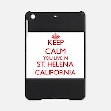 Keep calm you live in St. Helena Ca iPad Mini Case