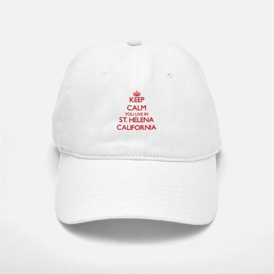 Keep calm you live in St. Helena California Baseball Baseball Cap
