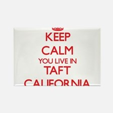 Keep calm you live in Taft California Magnets