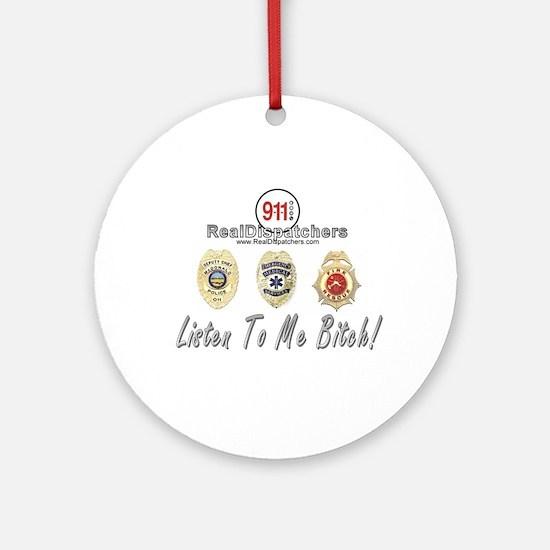 Listen To Me Bitch Ornament (Round)