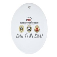 Listen To Me Bitch Oval Ornament