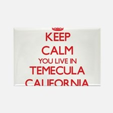 Keep calm you live in Temecula California Magnets