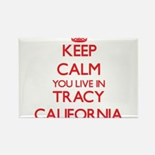 Keep calm you live in Tracy California Magnets