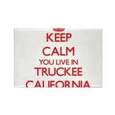 Keep calm you live in Truckee California Magnets