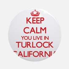 Keep calm you live in Turlock Cal Ornament (Round)