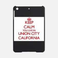 Keep calm you live in Union City Ca iPad Mini Case