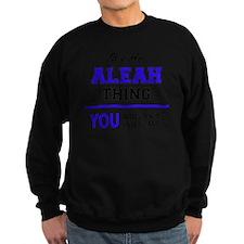 Funny Aleah Sweatshirt