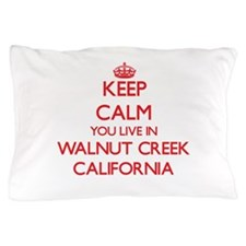 Keep calm you live in Walnut Creek Cal Pillow Case