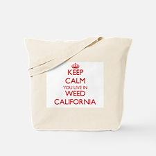 Keep calm you live in Weed California Tote Bag