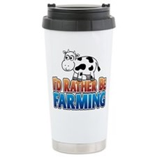 Cute I'd rather farming Travel Mug