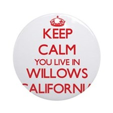 Keep calm you live in Willows Cal Ornament (Round)