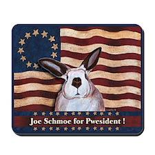Rabbit Pwesident Schmoe Mousepad