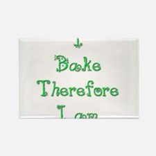 I Bake Therefore I Am 1 Rectangle Magnet
