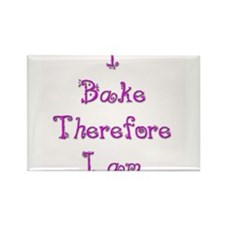 I Bake Therefore I Am 2 Rectangle Magnet