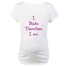 I Bake Therefore I Am 2 Shirt