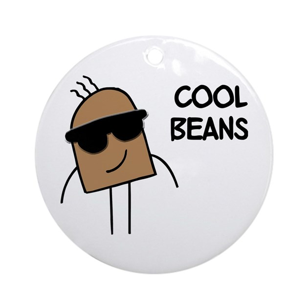 Cool Beans Ornament Round By Homecooked