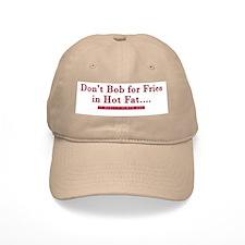 Don't Bob for Fries [Hurts Bad] Baseball Cap