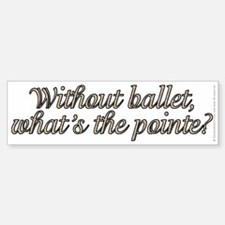 Without ballet - Sticker (Bumper)