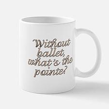 Without ballet - Mug
